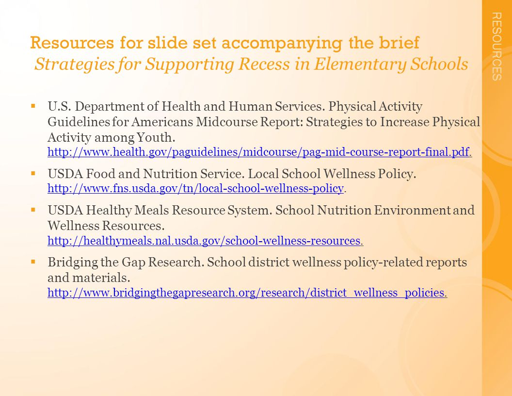 RESOURCES Resources for slide set accompanying the brief Strategies for Supporting Recess in Elementary Schools  U.S.