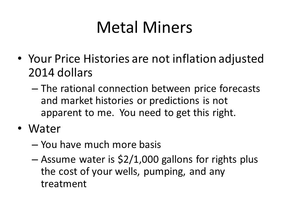 Metal Miners Your Price Histories are not inflation adjusted 2014 dollars – The rational connection between price forecasts and market histories or pr