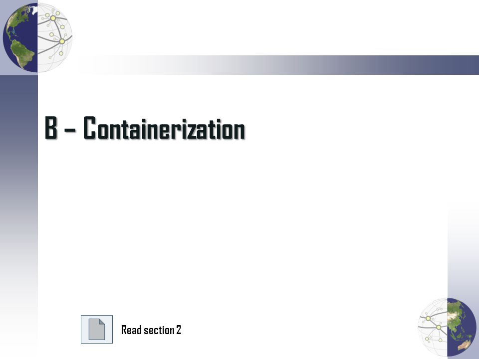 B – Containerization Read section 2