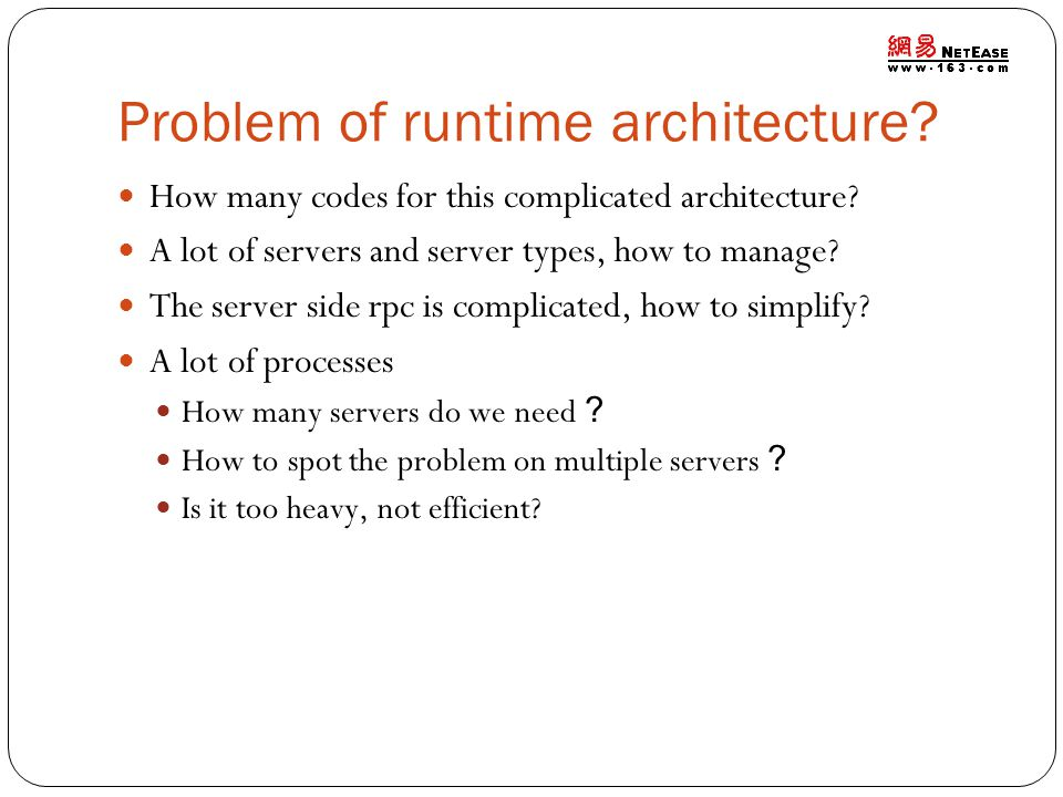 Problem of runtime architecture. How many codes for this complicated architecture.