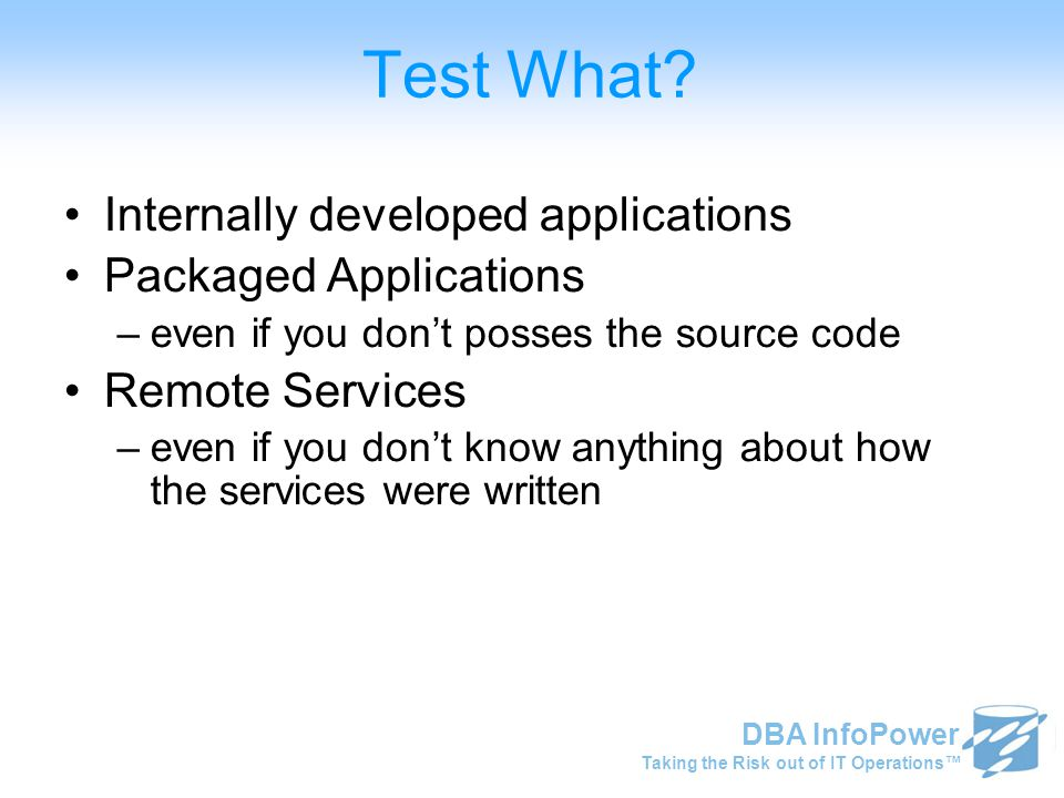Taking the Risk out of IT Operations™ DBA InfoPower Replay Workload Steps Initialize capture data on test database begin dbms_workload_replay.initialize_replay(replay_name=> LONGTEST , replay_dir=> API_DIR ); end; Prepare capture data on test database begin dbms_workload_replay.prepare_replay; end; On the workload generation host(s), start the Workload Replay Clients.