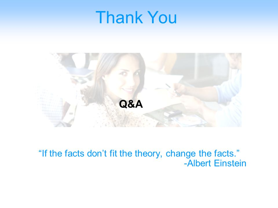 Taking the Risk out of IT Operations™ DBA InfoPower Thank You Q&A If the facts don't fit the theory, change the facts. -Albert Einstein