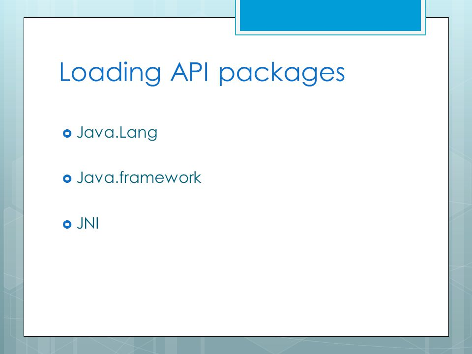 Loading API packages  Java.Lang  Java.framework  JNI
