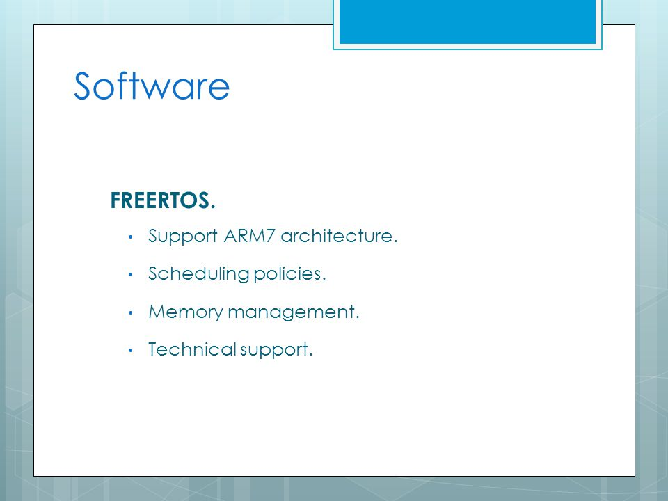 Software FREERTOS.Support ARM7 architecture. Scheduling policies.