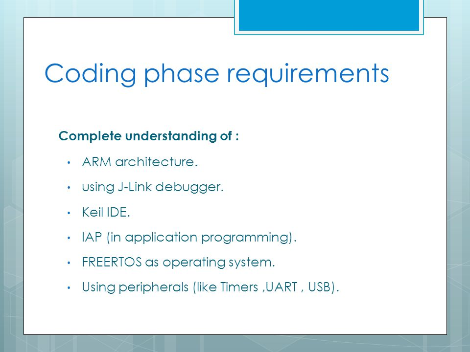 Coding phase requirements Complete understanding of : ARM architecture.