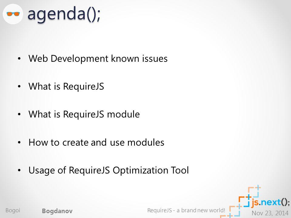 Nov 23, 2014 Typical HTML page – Bad practice... … Bogoi Bogdanov RequireJS - a brand new world!