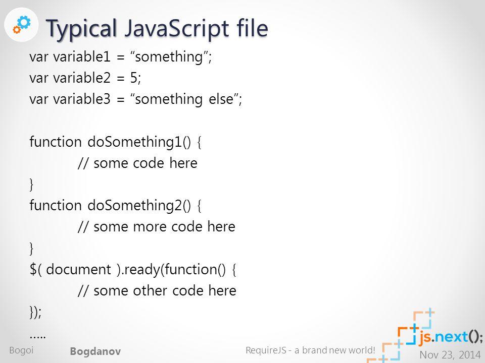 Nov 23, 2014 r.js build.js node.js or Rhino for Java RequireJS Optimization Tool Bogoi Bogdanov RequireJS - a brand new world!