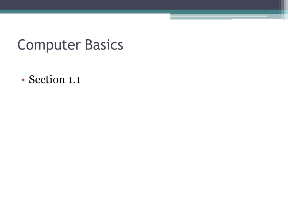Computer Basics Section 1.1