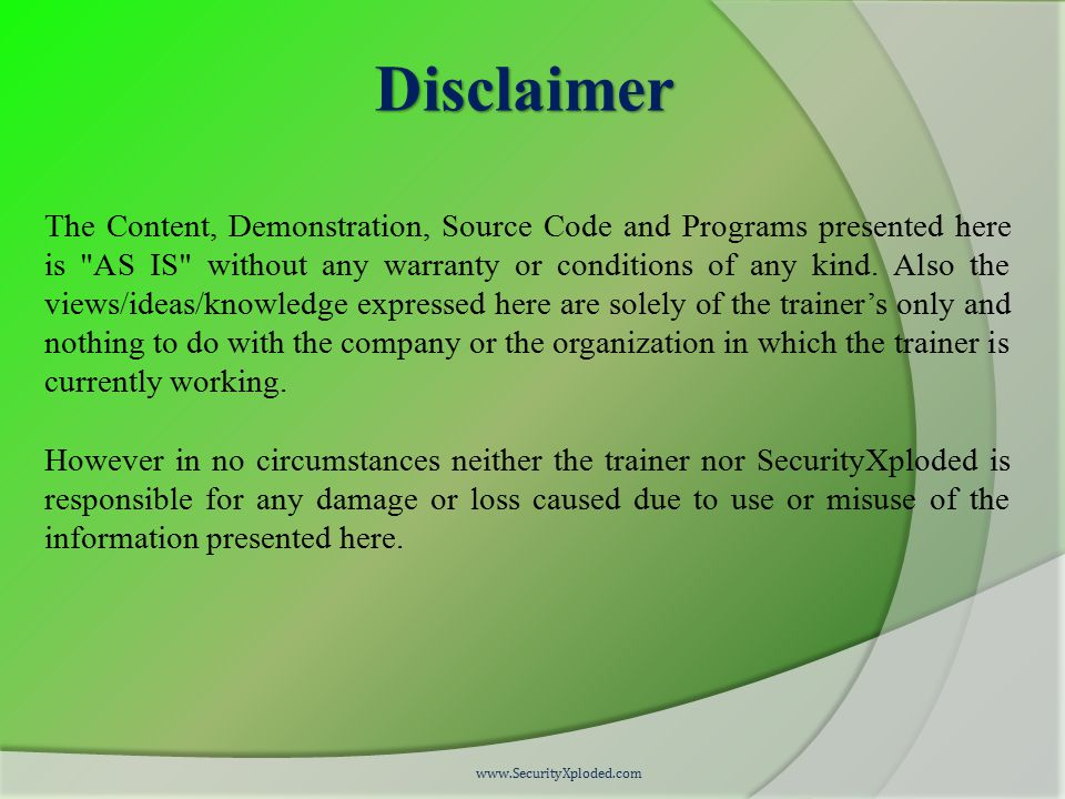 Disclaimer The Content, Demonstration, Source Code and Programs presented here is