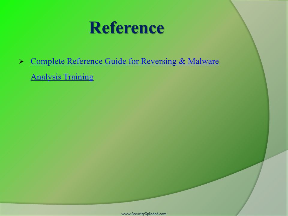 Reference  Complete Reference Guide for Reversing & Malware Analysis Training Complete Reference Guide for Reversing & Malware Analysis Training www.