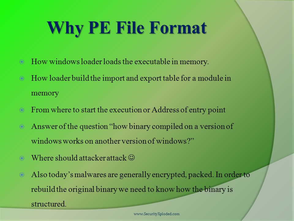 Why PE File Format  How windows loader loads the executable in memory.