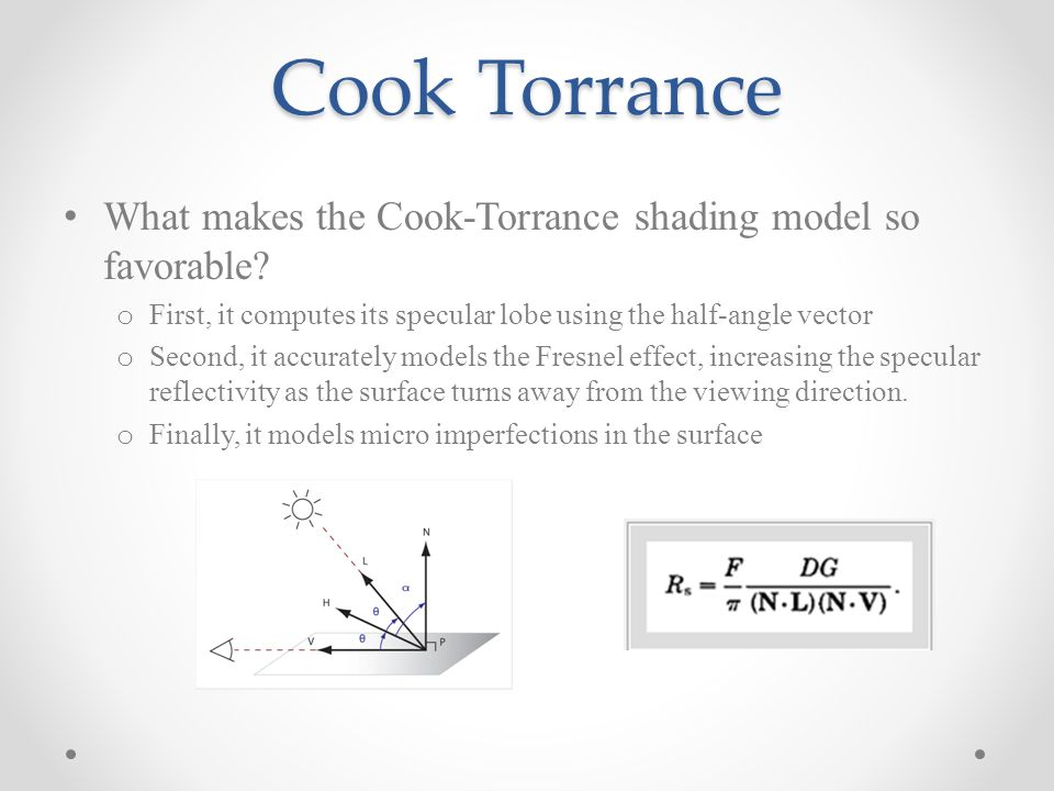 Cook Torrance What makes the Cook-Torrance shading model so favorable.