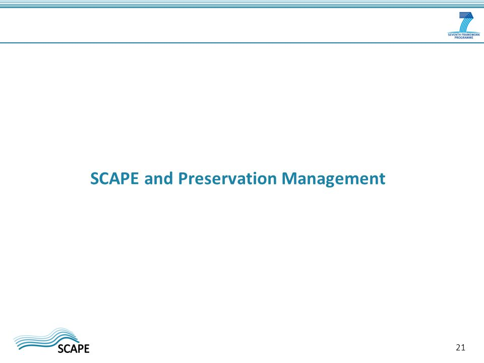 SCAPE and Preservation Management 21