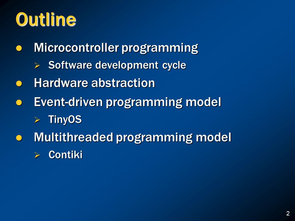 2 Outline Microcontroller programming Microcontroller programming  Software development cycle Hardware abstraction Hardware abstraction Event-driven