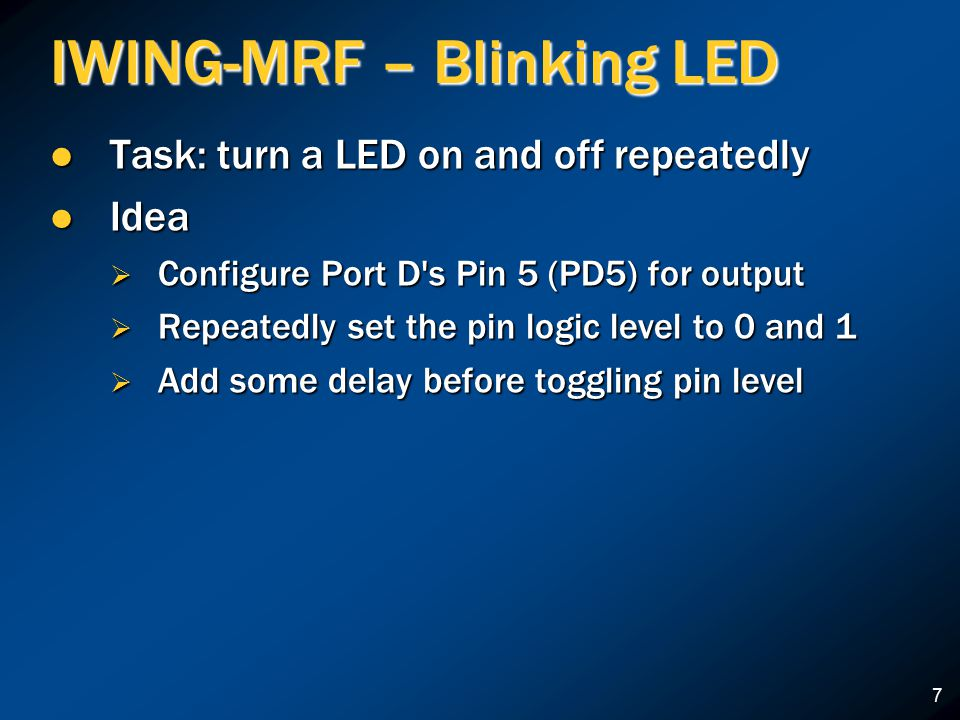8 IWING-MRF C Code – blink.c How to add delay.How to add delay.