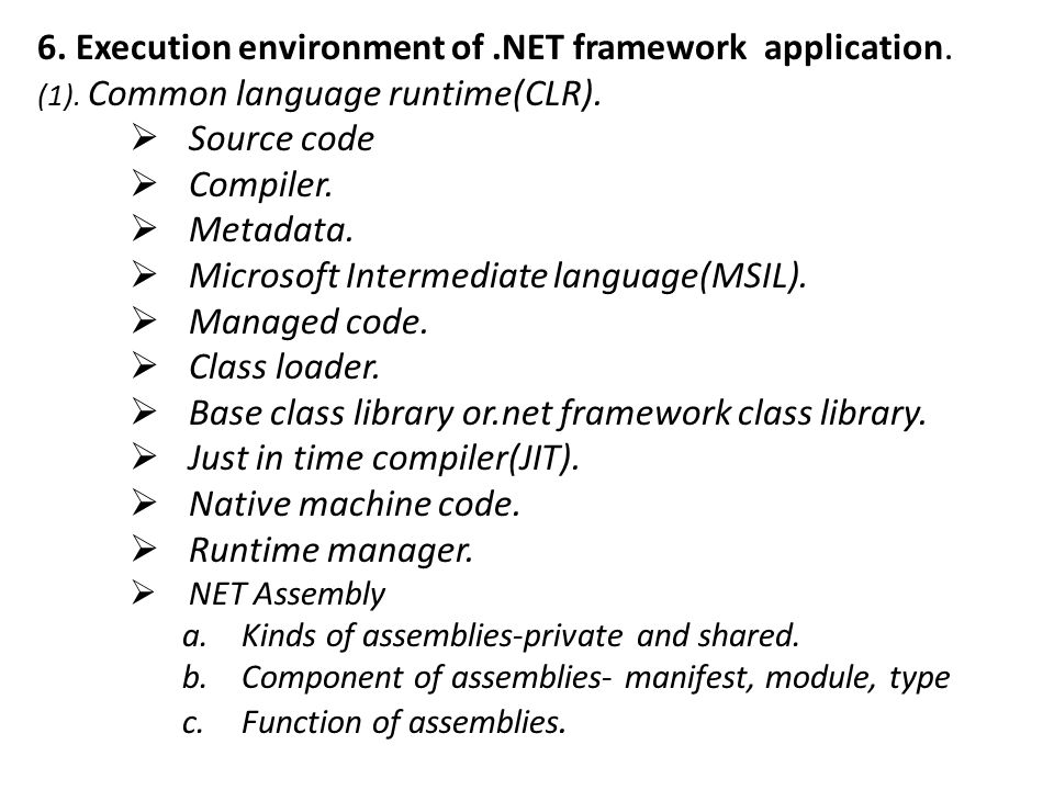 .NET Assembly The net assembly is the standard for components developed with the Microsoft.NET.