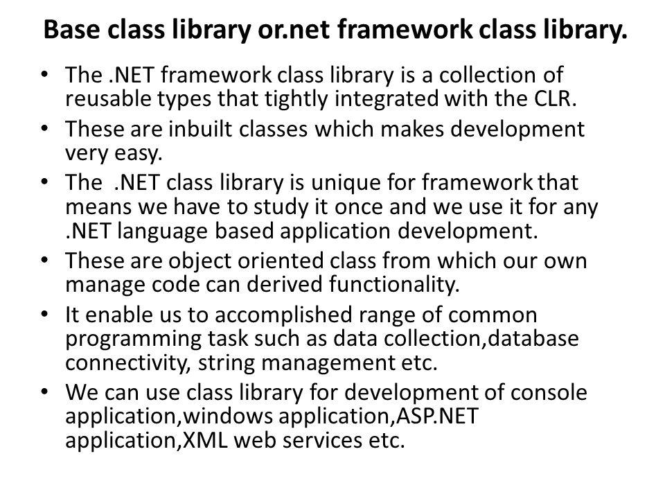 Base class library or.net framework class library.