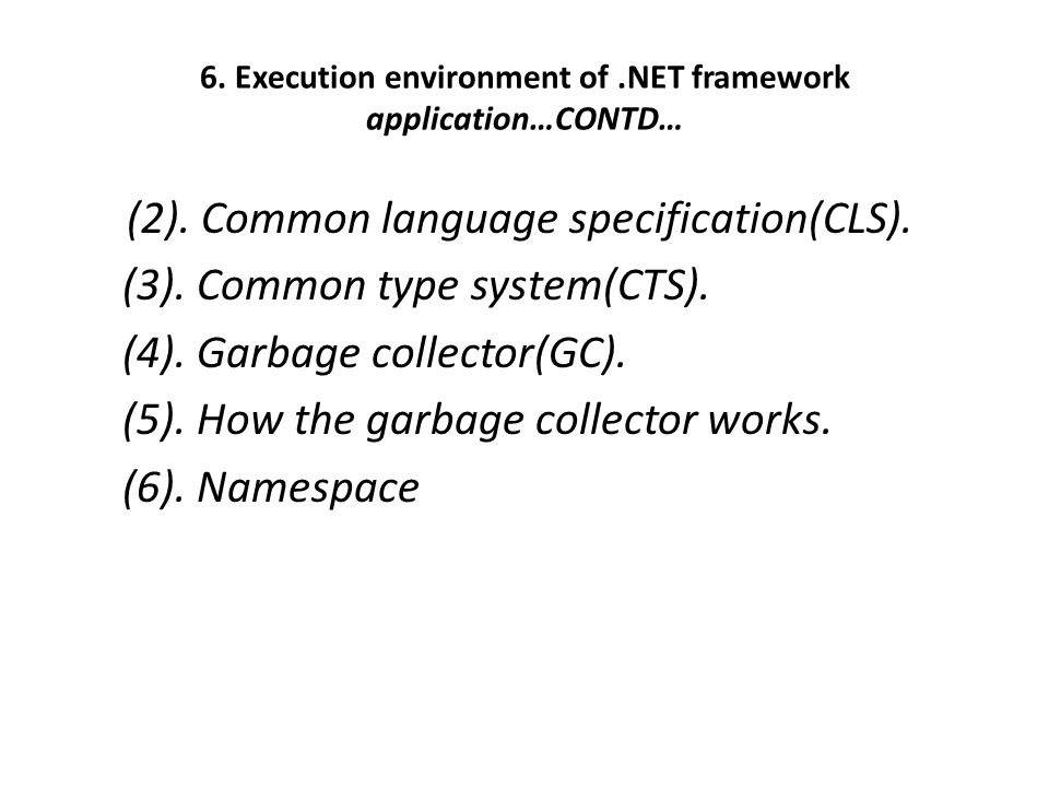 6. Execution environment of.NET framework application…CONTD… (2).