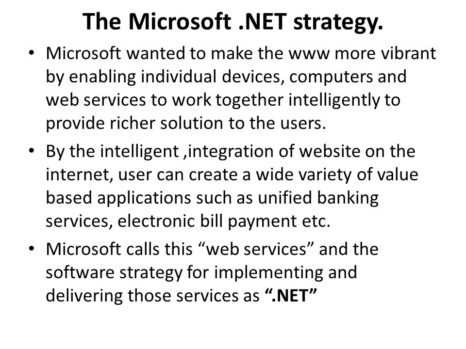 Contd…..NET is a software framework that includes everything required for developing software for web services.