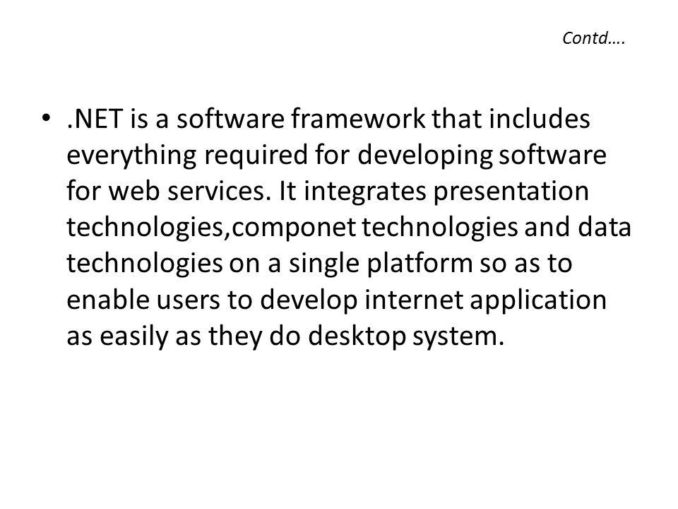 .NET Technology.NET technology is a third generation component model.