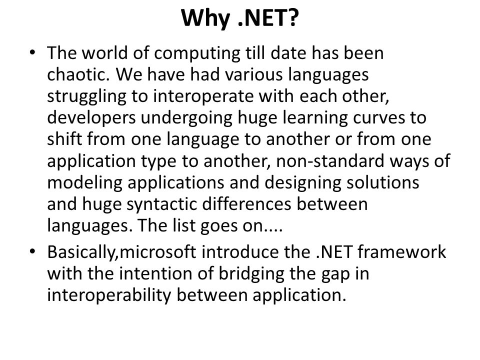 Why.NET. The world of computing till date has been chaotic.