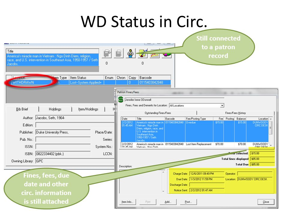 WD Status in Circ. Still connected to a patron record Fines, fees, due date and other circ.