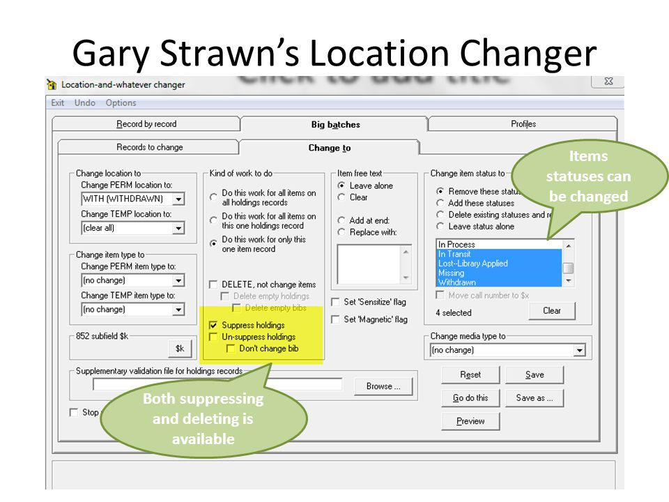 Gary Strawn's Location Changer Both suppressing and deleting is available Items statuses can be changed