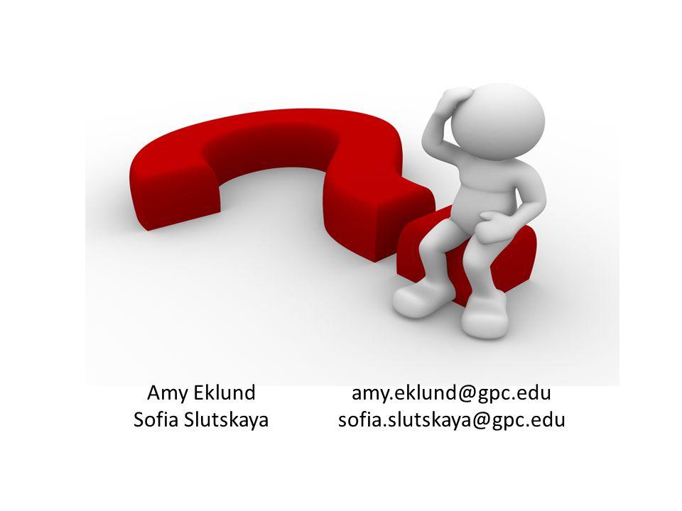 Amy Eklund amy.eklund@gpc.edu Sofia Slutskaya sofia.slutskaya@gpc.edu