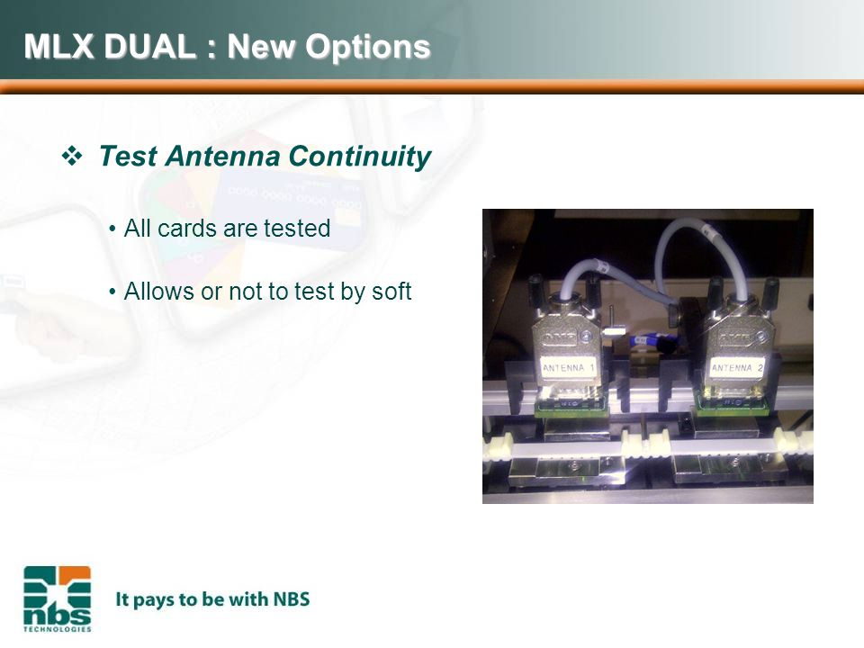 MLX DUAL : New Options  Test Antenna Continuity All cards are tested Allows or not to test by soft