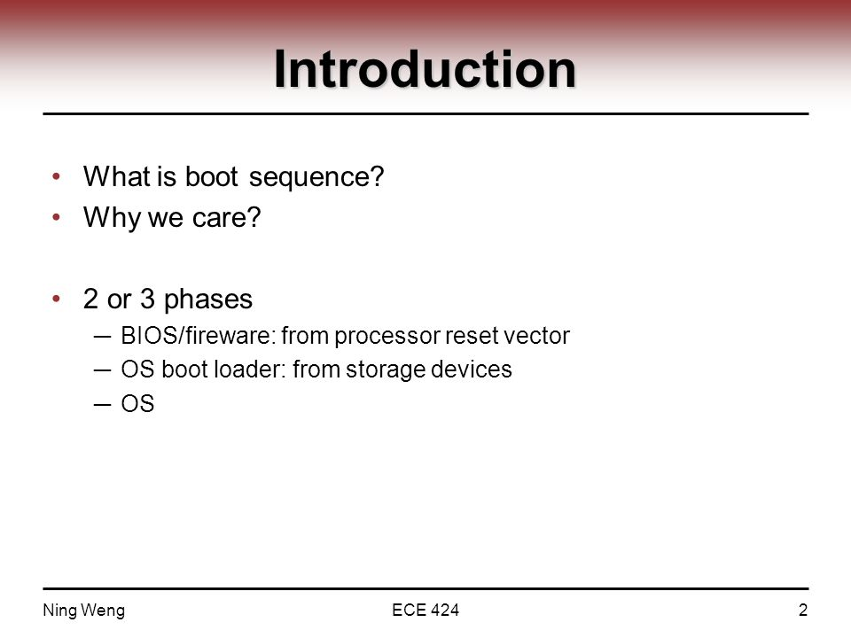 Introduction What is boot sequence. Why we care.
