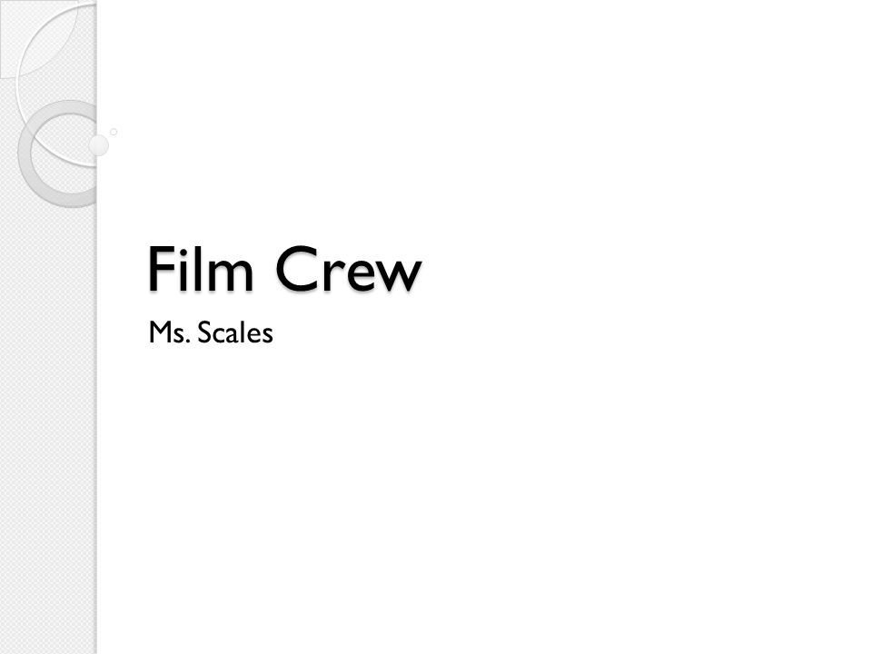 Film Crew Ms. Scales