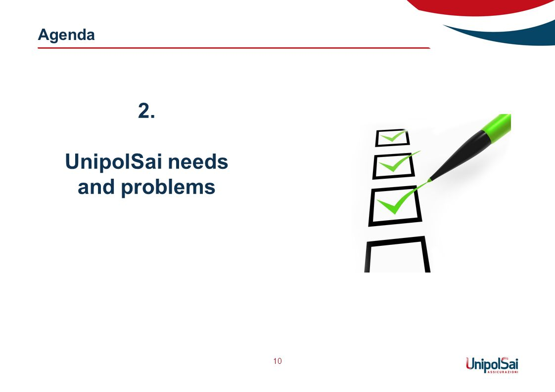 Agenda 10 2. UnipolSai needs and problems