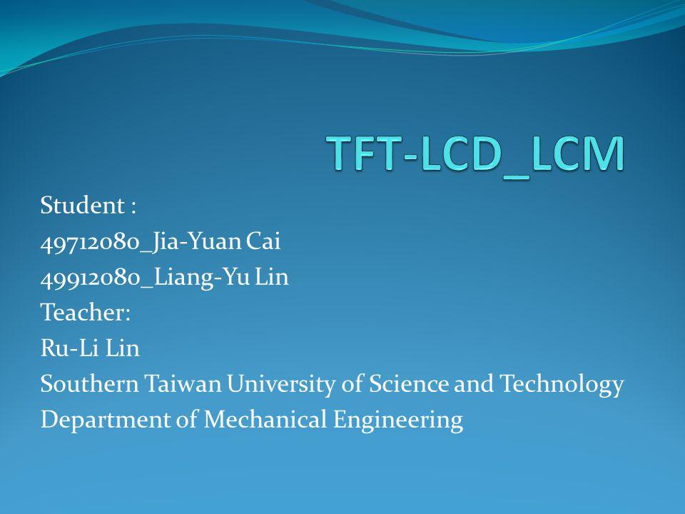 Student : 49712080_Jia-Yuan Cai 49912080_Liang-Yu Lin Teacher: Ru-Li Lin Southern Taiwan University of Science and Technology Department of Mechanical