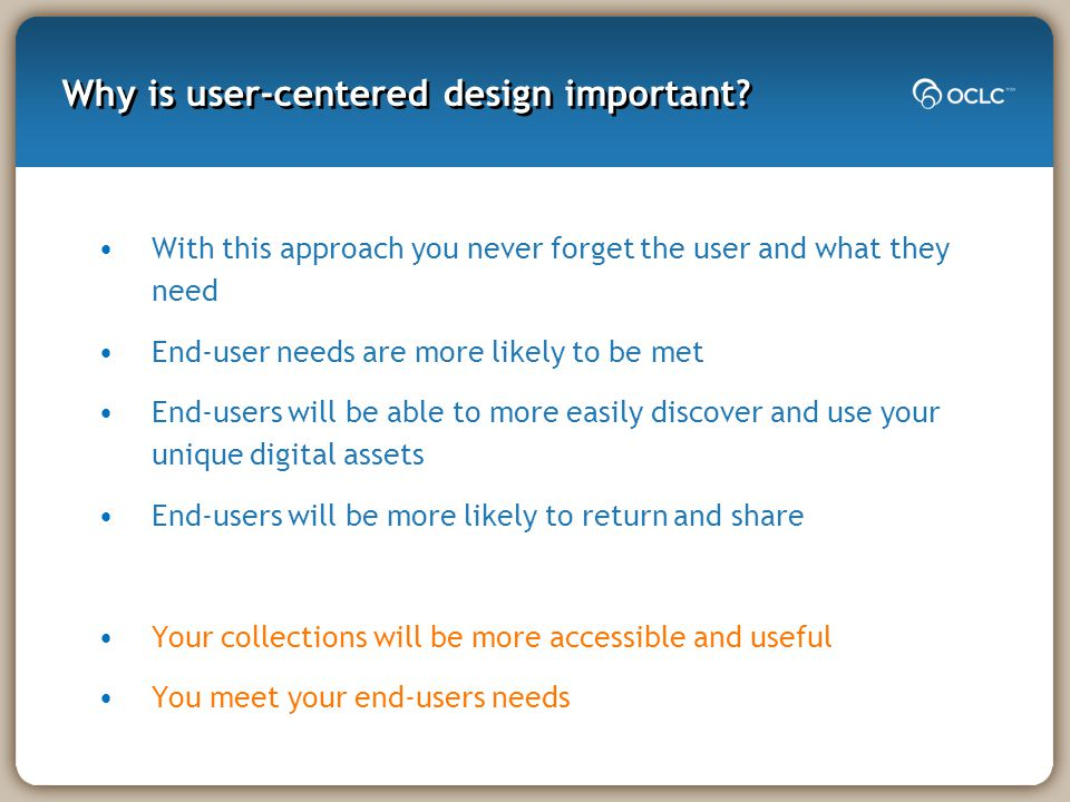 Why is user-centered design important.