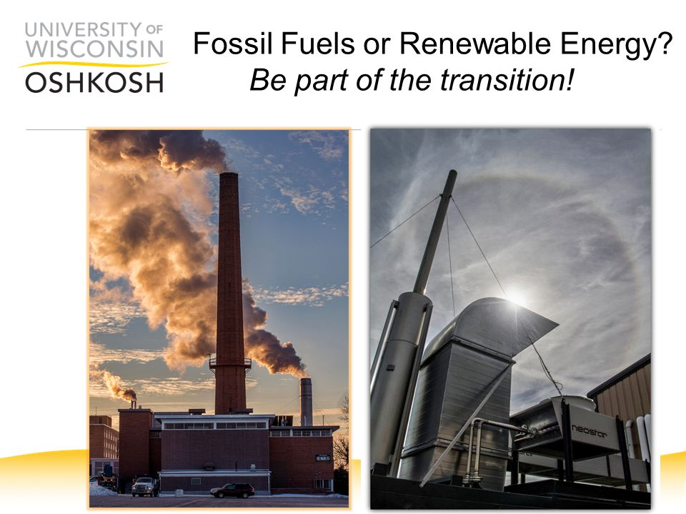 Fossil Fuels or Renewable Energy? Be part of the transition!