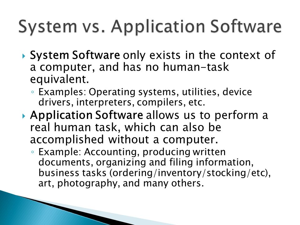  System Software only exists in the context of a computer, and has no human-task equivalent.