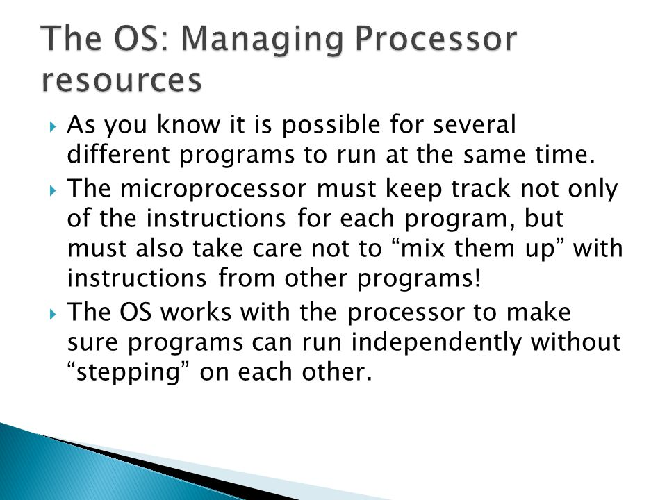  As you know it is possible for several different programs to run at the same time.