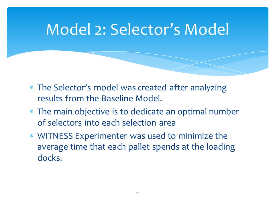  The Selector's model was created after analyzing results from the Baseline Model.