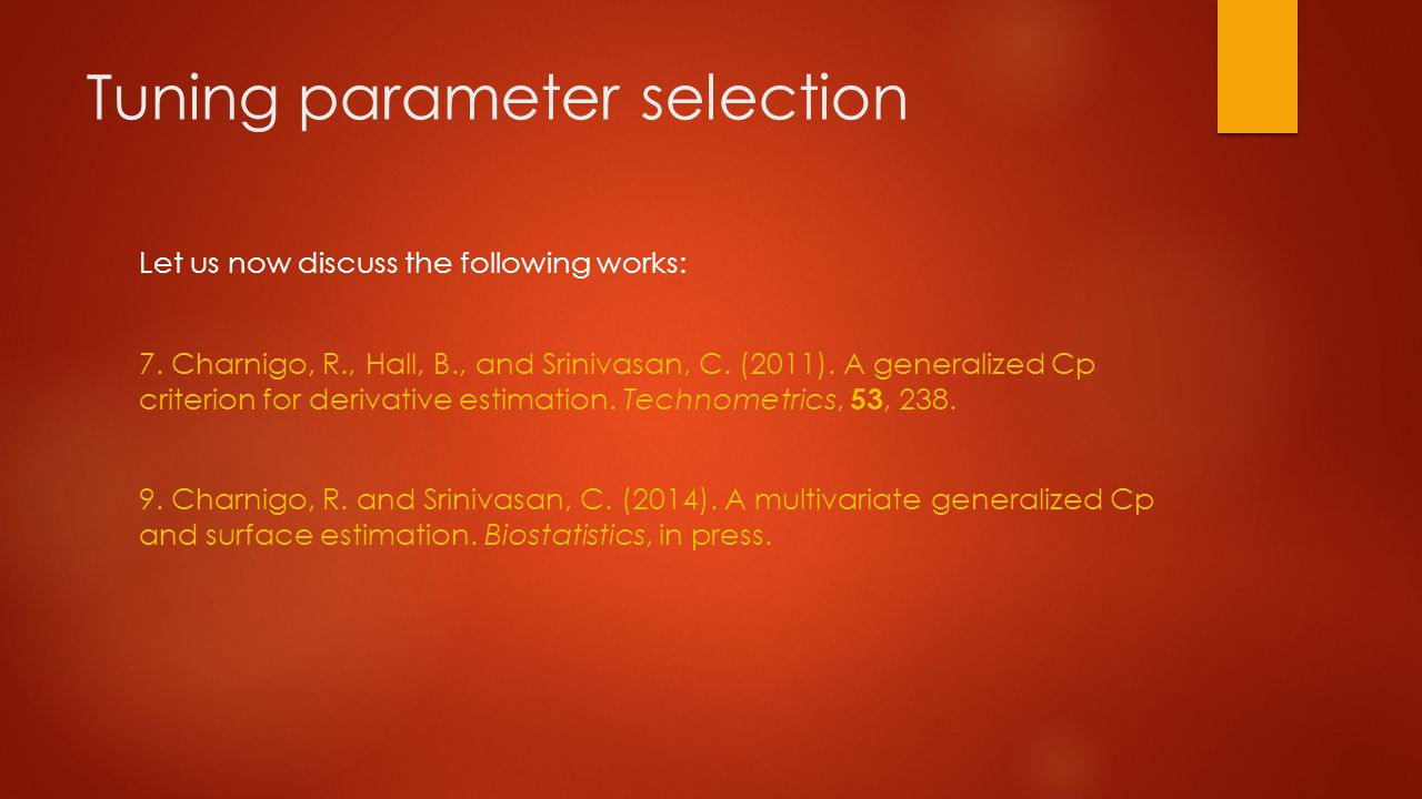 Tuning parameter selection Let us now discuss the following works: 7.
