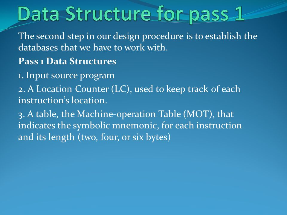 The second step in our design procedure is to establish the databases that we have to work with.