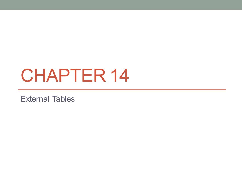 CHAPTER 14 External Tables
