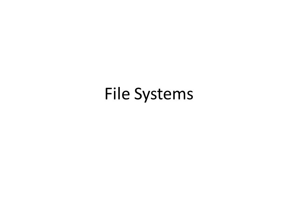 Workloads Workloads provide design target of a system Common file characteristics – Most files are small (~8KB) – Large files use most of disk space 90% of data is used by 10% of files Access Patterns – Sequential: Files read/written in order Most common – Random: Access block without referencing predecessors – Locality based: Files in same directory accessed together – Relative access: Meta-data accessed first to find data