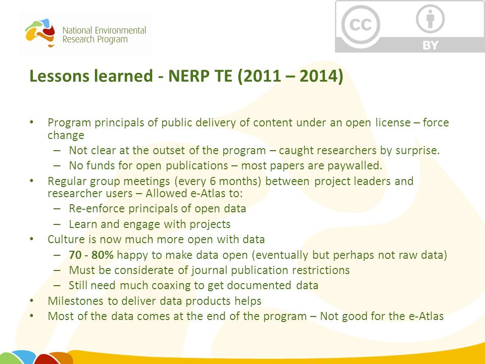Lessons learned - NERP TE (2011 – 2014) Program principals of public delivery of content under an open license – force change – Not clear at the outse