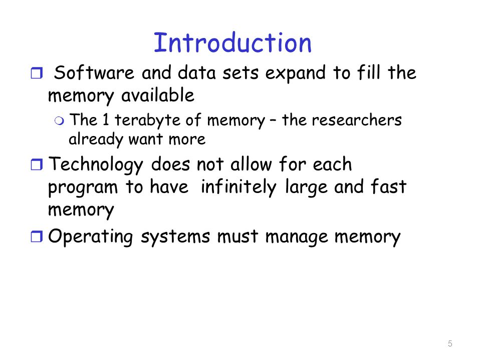 Introduction r Memory management requires m Keep track of what parts of memory are in use.