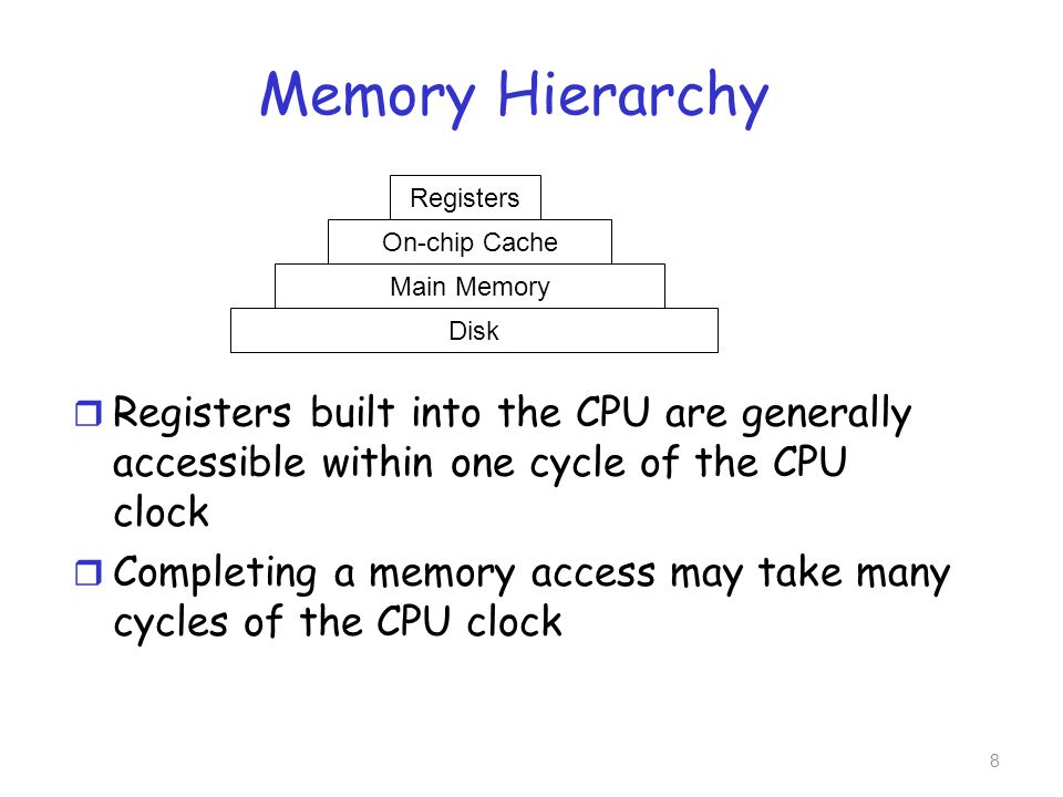 Memory Hierarchy r A processor waiting for data from main memory is not desired r Remedy: Add fast memory between the CPU and main memory called a cache 9