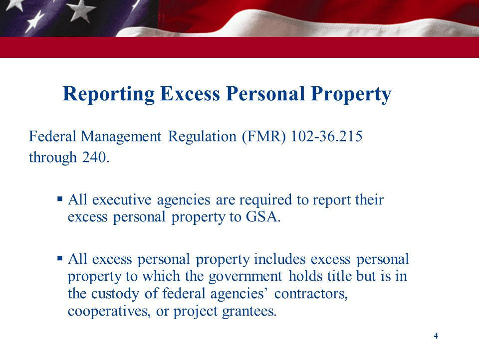 Reporting Excess Personal Property Federal Management Regulation (FMR) 102-36.215 through 240.