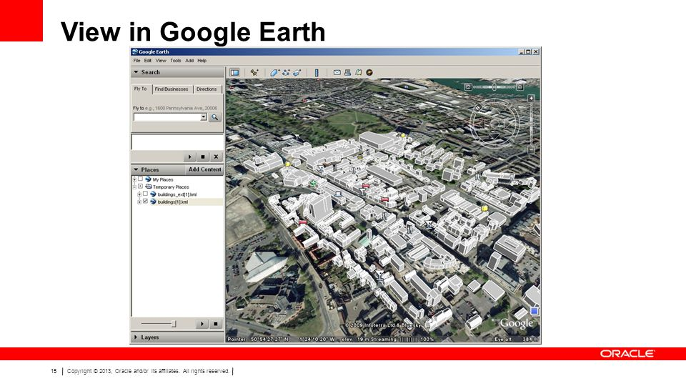 15Copyright © 2013, Oracle and/or its affiliates. All rights reserved. View in Google Earth