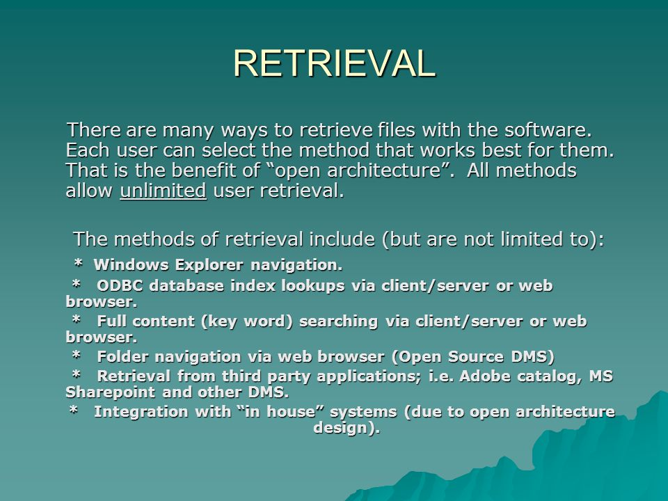 RETRIEVAL There are many ways to retrieve files with the software.