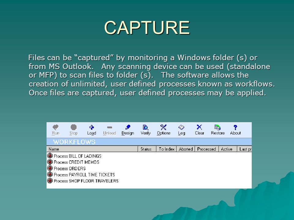 CAPTURE Files can be captured by monitoring a Windows folder (s) or from MS Outlook.