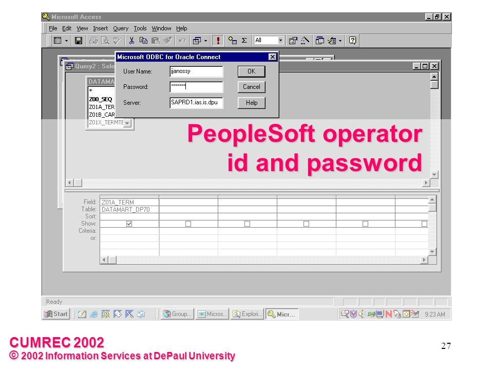 CUMREC 2002 © 2002 Information Services at DePaul University 27 PeopleSoft operator id and password